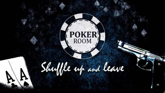Poker Room – Shuffle up and leave !